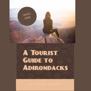 A Tourist Guide to Adirondacks, Michael Stewart