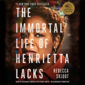 The Immortal Life of Henrietta Lacks, Rebecca Skloot