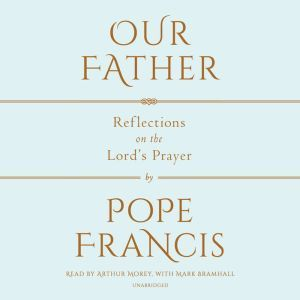 Our Father The Lord's Prayer, Pope Francis