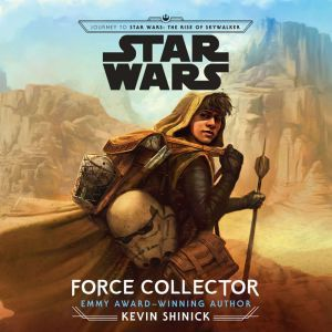 Journey to Star Wars: The Rise of Skywalker Force Collector, Kevin Shinick