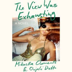 The View Was Exhausting, Mikaella Clements