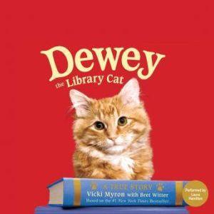 Dewey the Library Cat: A True Story, Vicki Myron
