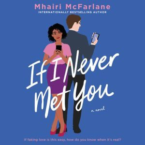 If I Never Met You A Novel, Mhairi McFarlane