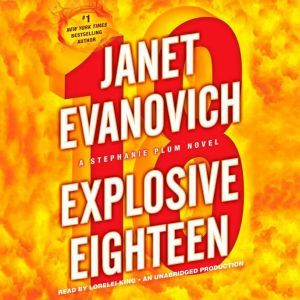 Explosive Eighteen: A Stephanie Plum Novel, Janet Evanovich