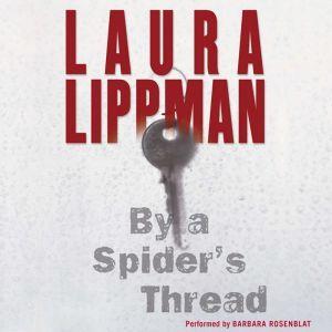 By a Spider's Thread: A Tess Monaghan Novel, Laura Lippman
