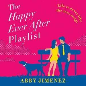 The Happy Ever After Playlist, Abby Jimenez