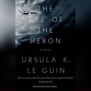 The Eye of the Heron, Ursula K. Le Guin