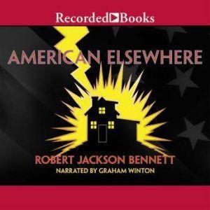 American Elsewhere, Robert Jackson Bennett
