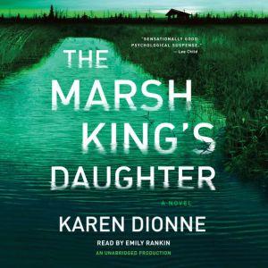 The Marsh King's Daughter, Karen Dionne