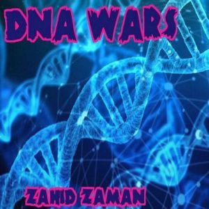 DNA Wars, Zahid Zaman