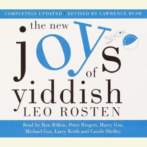 The New Joys of Yiddish: Completely Updated, Leo Rosten