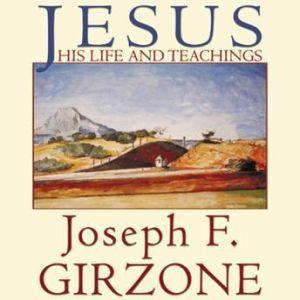 Jesus: His Life and Teachings, Joseph F. Girzone