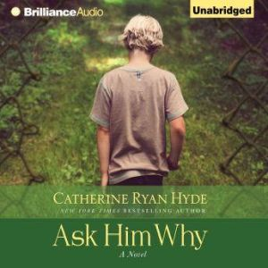 Ask Him Why, Catherine Ryan Hyde