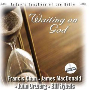 Waiting On God, Francis Chan