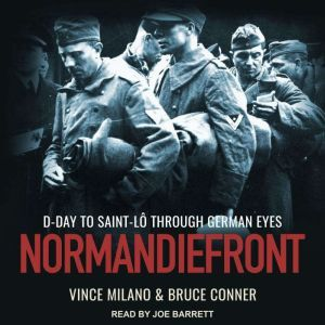 Normandiefront D-Day to Saint-Lo Through German Eyes, Bruce Conner
