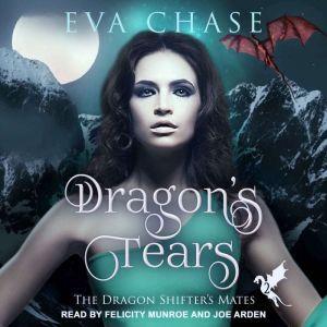 Dragon's Tears: A Reverse Harem Paranormal Romance, Eva Chase