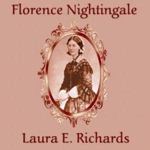 Florence Nightingale, Laura E. Richards