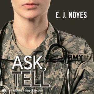 Ask, Tell, E.J. Noyes