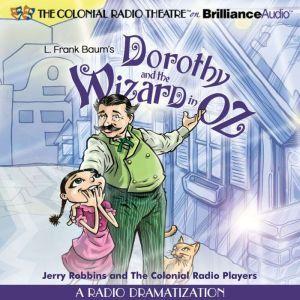Dorothy and the Wizard in Oz: A Radio Dramatization, L. Frank Baum