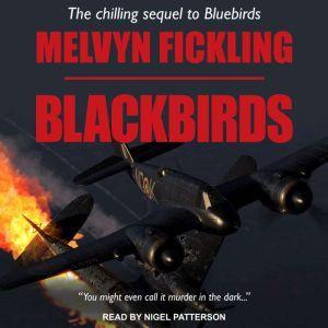 Blackbirds: A London Blitz Novel, Melvyn Fickling