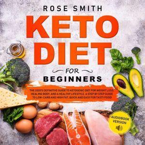 Keto Diet for Beginners, Rose Smith