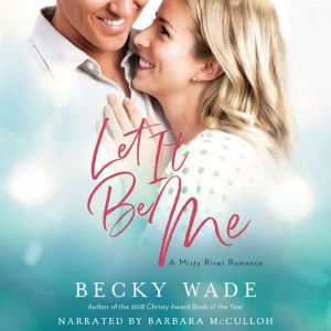 Let It Be Me, Becky Wade