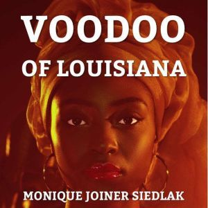 Voodoo of Louisiana, Monique Joiner Siedlak
