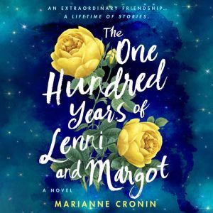 The One Hundred Years of Lenni and Margot: A Novel, Marianne Cronin