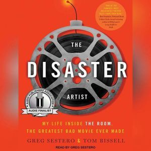 The Disaster Artist: My Life Inside The Room, the Greatest Bad Movie Ever Made, Tom Bissell