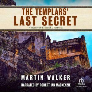 The Templars' Last Secret, Martin Walker