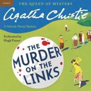 Murder on the Links: A Hercule Poirot Mystery, Agatha Christie