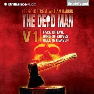 The Dead Man Vol 1: Face of Evil, Ring of Knives, Hell in Heaven, Lee Goldberg