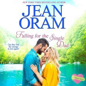 Falling for the Single Dad: A Single Dad Romance, Jean Oram