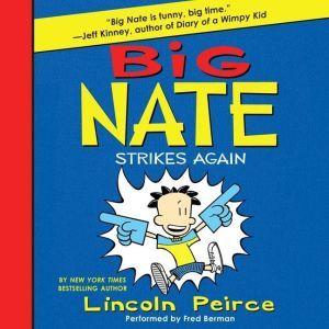 Big Nate Strikes Again, Lincoln Peirce