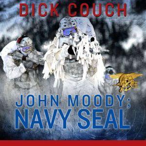 JOHN MOODY; NAVY SEAL: The Kola Peninsula Conspiracy, Dick Couch