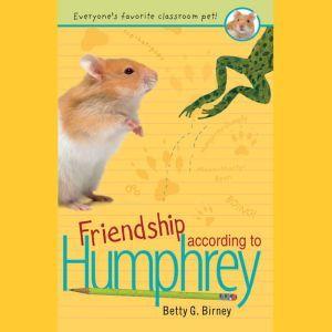 Friendship According to Humphrey, Betty G. Birney