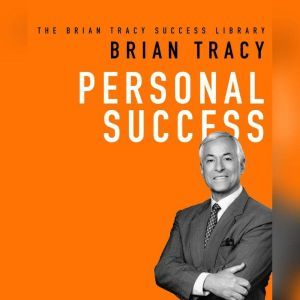 Personal Success: The Brian Tracy Success Library, Brian Tracy