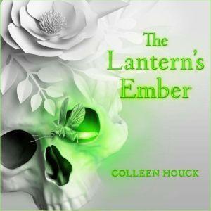The Lantern's Ember, Colleen Houck