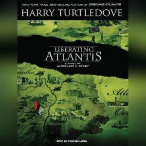 Liberating Atlantis: A Novel of Alternate History, Harry Turtledove
