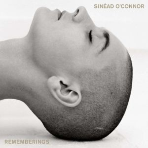 Rememberings: Scenes from My Complicated Life, Sinead O'Connor