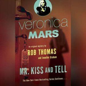Veronica Mars (2): An Original Mystery by Rob Thomas: Mr. Kiss and Tell, Rob Thomas