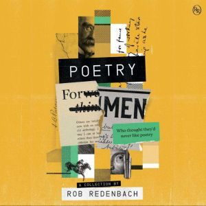 Poetry For Men: (who thought they�d never like poetry), John James Ingalls
