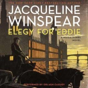 Elegy for Eddie: A Maisie Dobbs Novel, Jacqueline Winspear