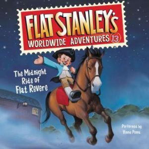 Flat Stanley's Worldwide Adventures #13: The Midnight Ride of Flat Revere Unabri, Jeff Brown