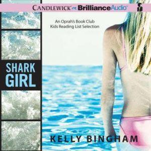 Shark Girl, Kelly Bingham