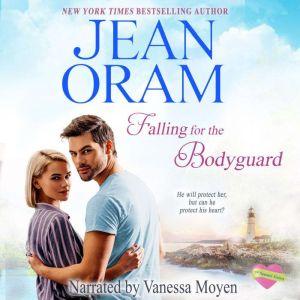 Falling for the Bodyguard: A Single Mom Romance, Jean Oram