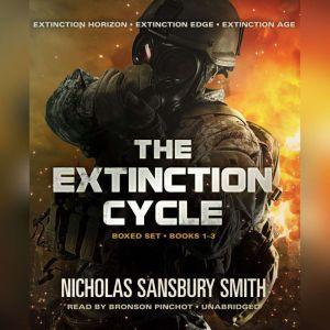 The Extinction Cycle Boxed Set: Extinction Horizon, Extinction Edge, and Extinction Age, Nicholas Sansbury Smith