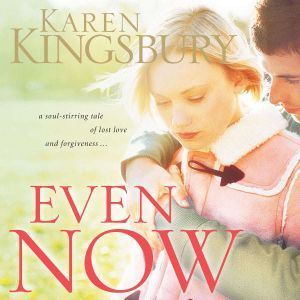 Even Now, Karen Kingsbury