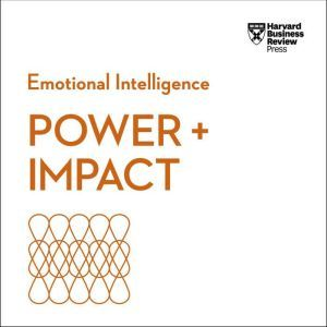 Power & Impact: Emotional Intelligence, Harvard Business Review
