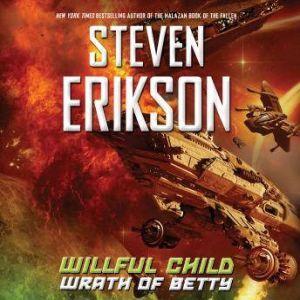Willful Child: Wrath of Betty, Steven Erikson